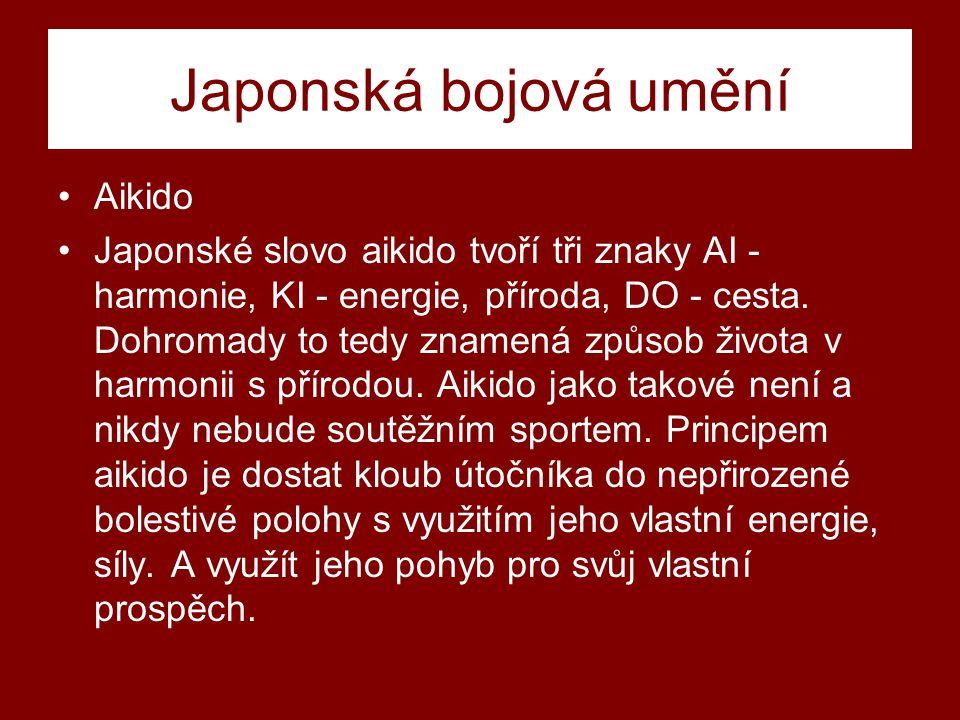 Japonská bojová umění Aikido Japonské slovo aikido tvoří tři znaky AI - harmonie, KI - energie, příroda, DO - cesta.