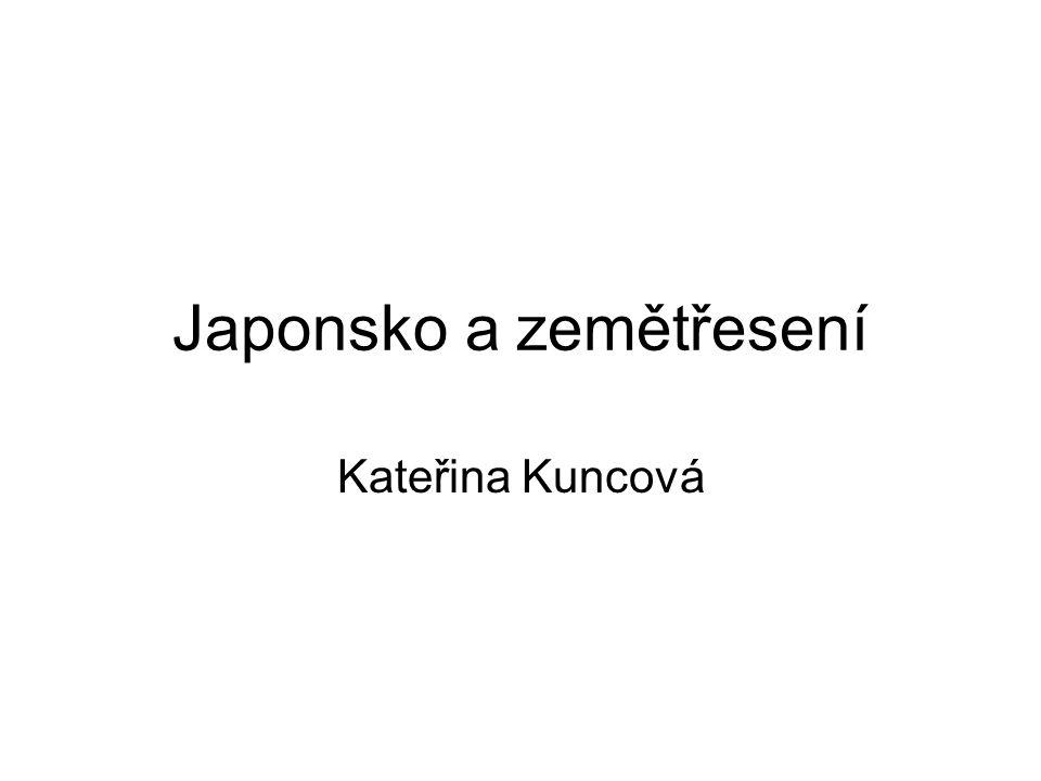 Japonsko a zemětřesení Kateřina Kuncová