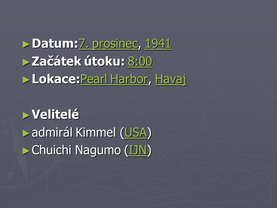 ► Datum:7.prosinec, 1941 7. prosinec19417.