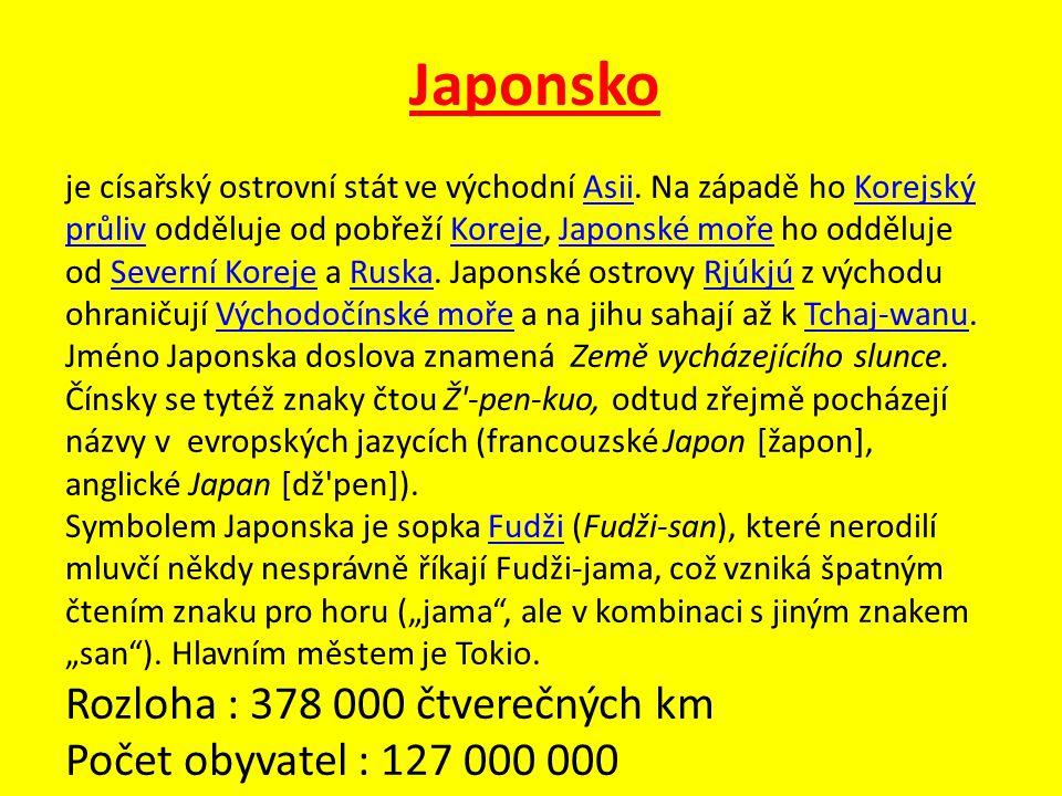 Japonsko je císařský ostrovní stát ve východní Asii.