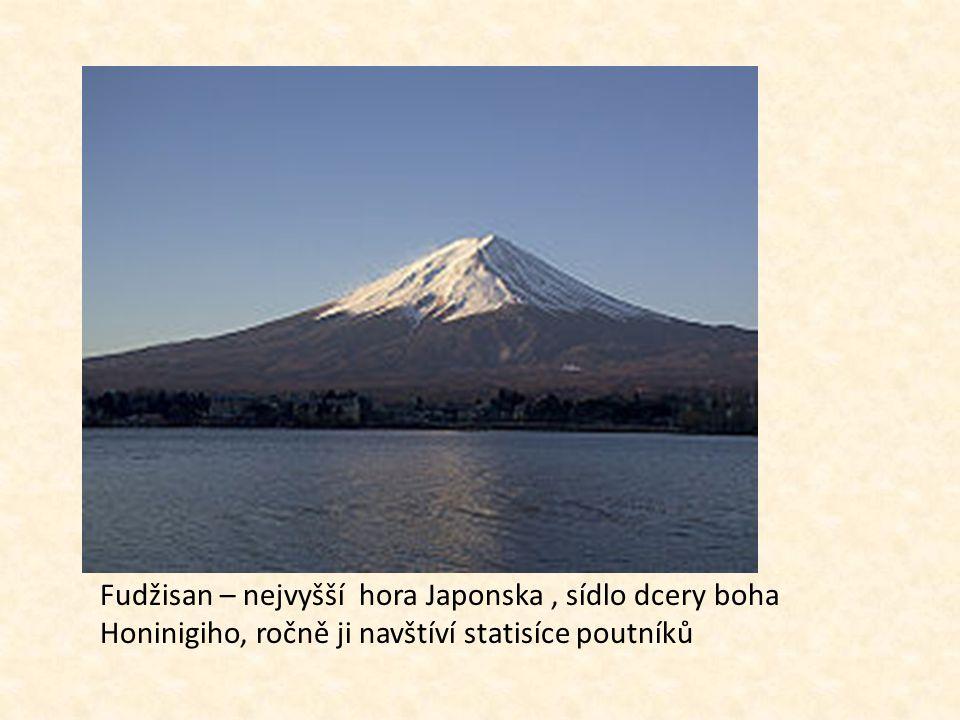 Fudžisan – nejvyšší hora Japonska, sídlo dcery boha Honinigiho, ročně ji navštíví statisíce poutníků