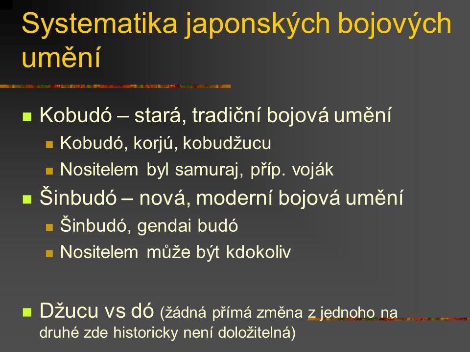 Vývoj japonských bojových umění Boj se zbraněmi Technologie výroby oceli a využití jízdy Především lukostřelba, boj kopím, boj mečem Po sjednocení Japonska (1603) vznik mnoha rjúha Boj beze zbraní Především dovednost vojáků Sumai (nativní způsob boje, také forma buke sumai) Kumi uči (také forma joroi kumi uči) Džúdžucu