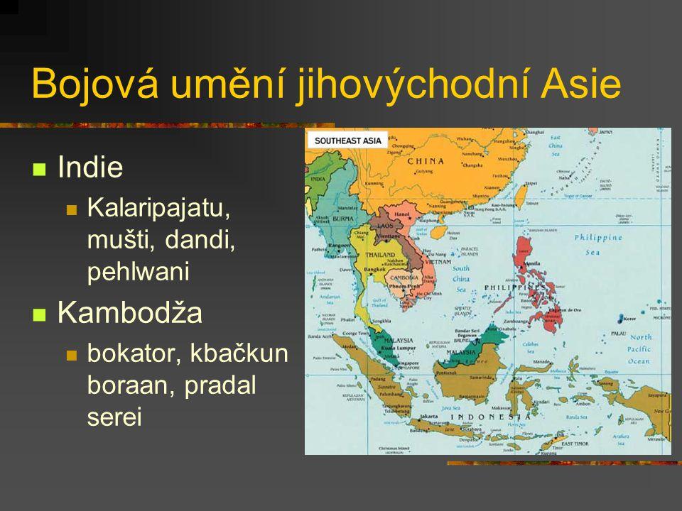 Bojová umění jihovýchodní Asie Indonesie (pentjak) silat, kuntao Malaisie bersilat (silat pulut, silat buah) Filipíny eskrima (kali, arnis), panantukan