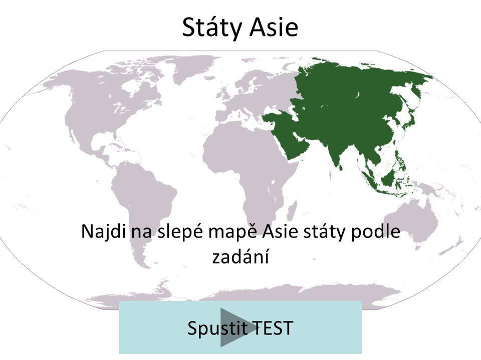 Státy Asie Najdi na slepé mapě Asie státy podle zadání Spustit TEST
