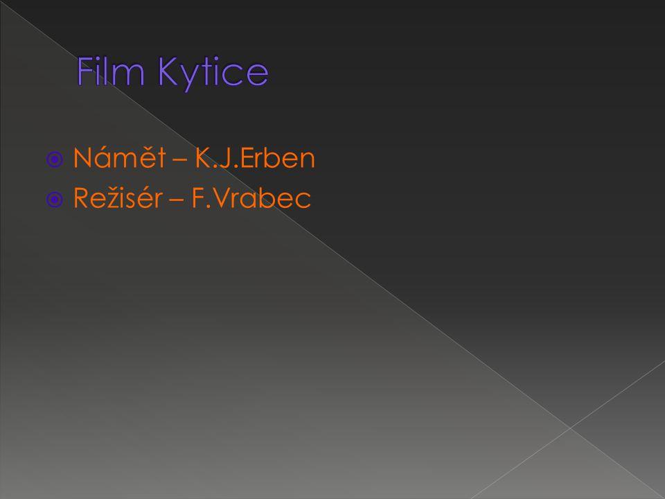 Námět – K.J.Erben  Režisér – F.Vrabec