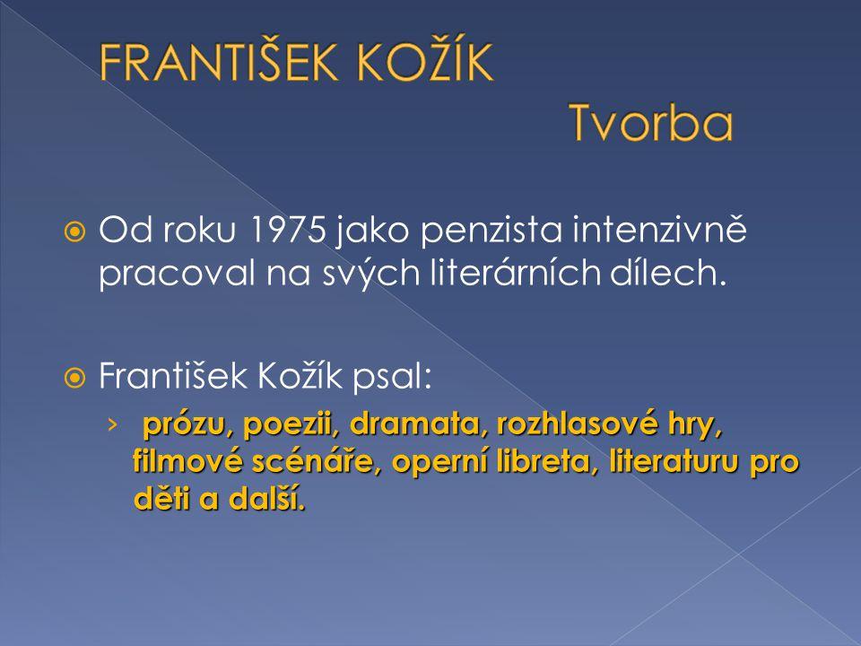  Rozsáhlá a žánrově bohatá tvorba Františka Kožíka zahrnuje přes sto knižních titulů.