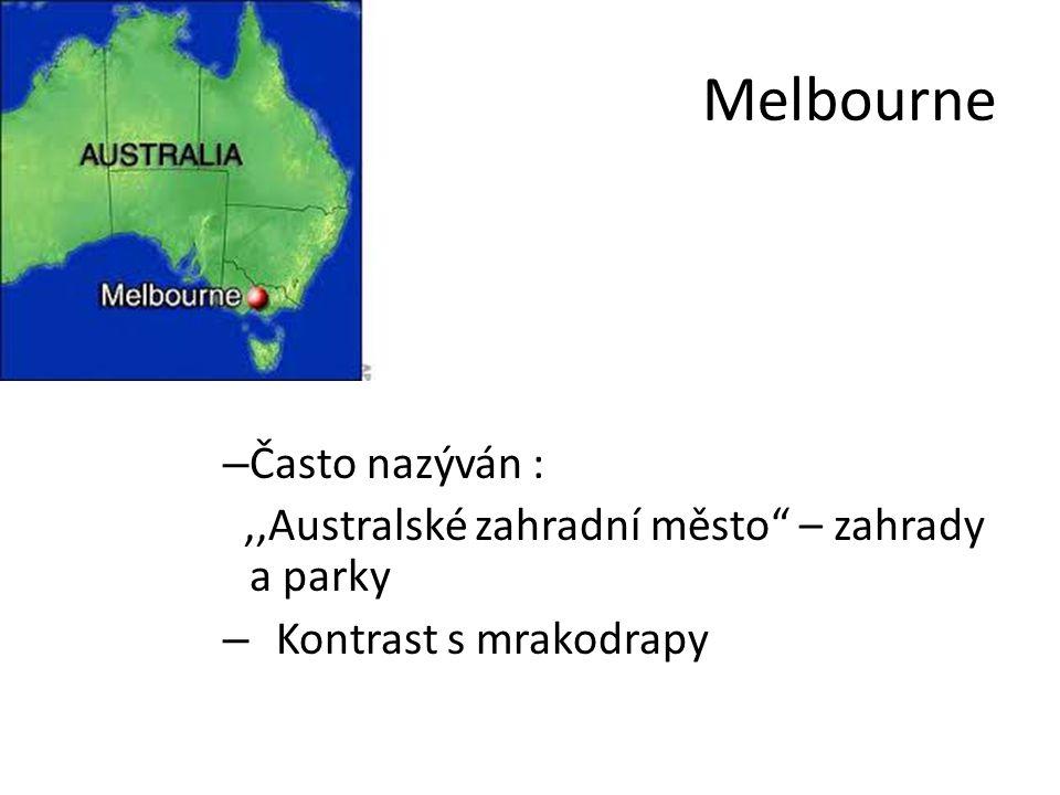 Melbourne – Často nazýván :,,Australské zahradní město – zahrady a parky – Kontrast s mrakodrapy