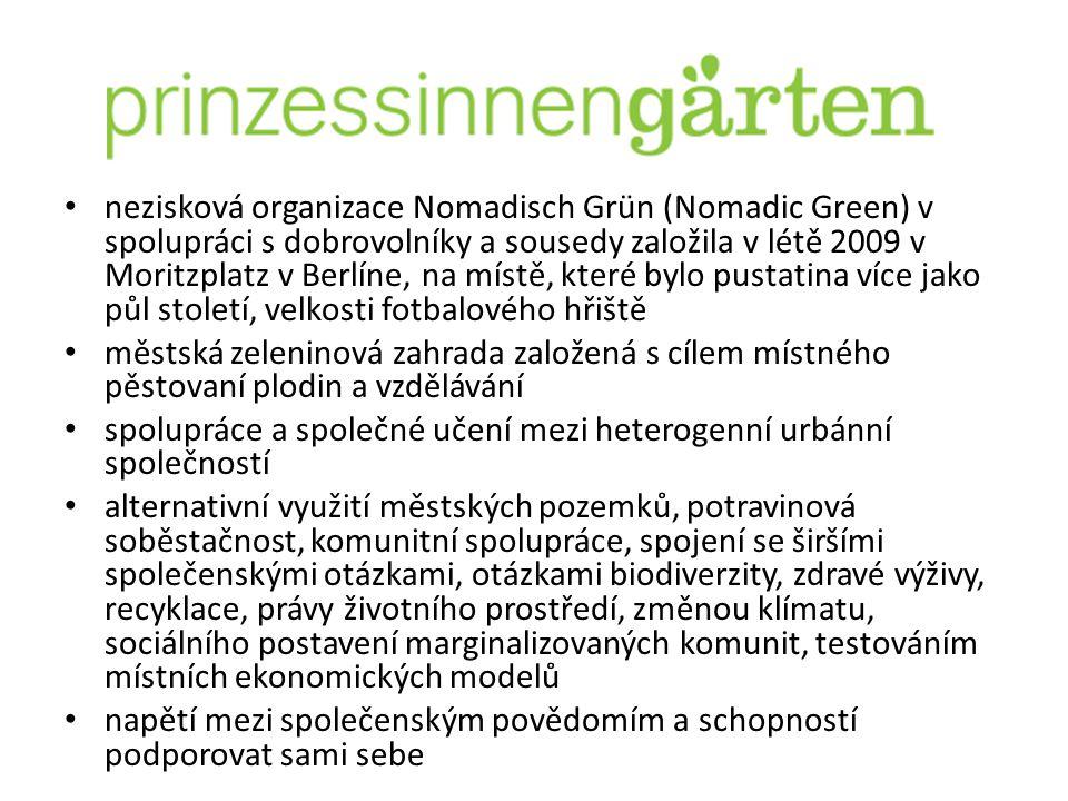 nezisková organizace Nomadisch Grün (Nomadic Green) v spolupráci s dobrovolníky a sousedy založila v létě 2009 v Moritzplatz v Berlíne, na místě, které bylo pustatina více jako půl století, velkosti fotbalového hřiště městská zeleninová zahrada založená s cílem místného pěstovaní plodin a vzdělávání spolupráce a společné učení mezi heterogenní urbánní společností alternativní využití městských pozemků, potravinová soběstačnost, komunitní spolupráce, spojení se širšími společenskými otázkami, otázkami biodiverzity, zdravé výživy, recyklace, právy životního prostředí, změnou klímatu, sociálního postavení marginalizovaných komunit, testováním místních ekonomických modelů napětí mezi společenským povědomím a schopností podporovat sami sebe