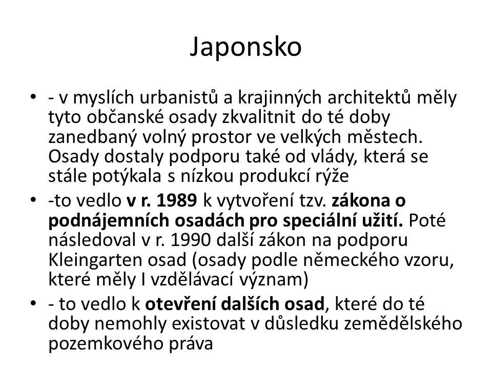 Japonsko - v myslích urbanistů a krajinných architektů měly tyto občanské osady zkvalitnit do té doby zanedbaný volný prostor ve velkých městech.
