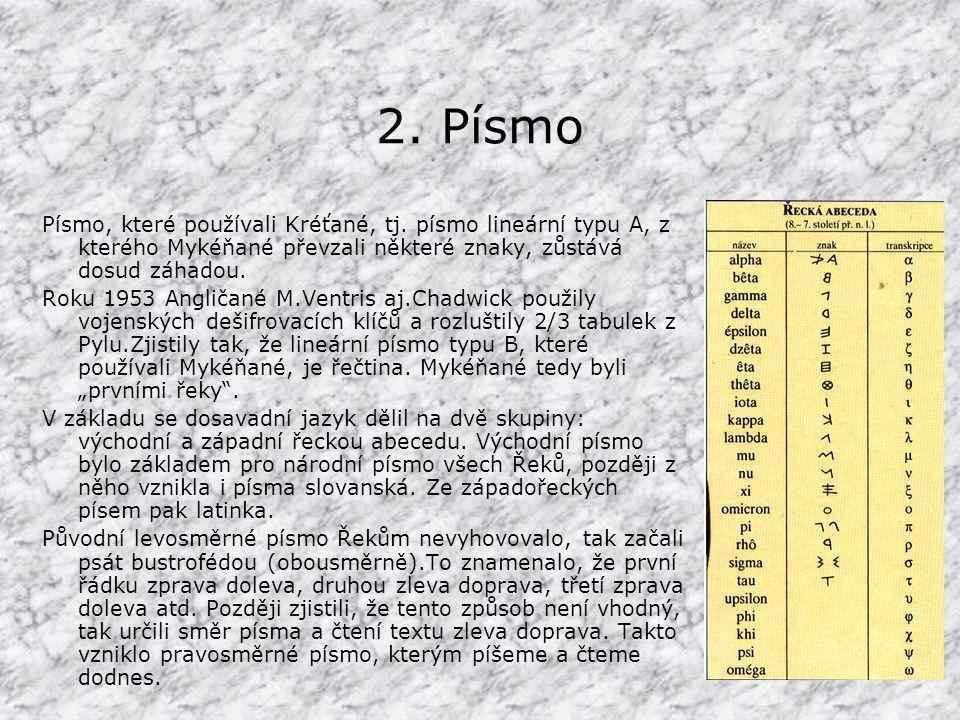2.Písmo Písmo, které používali Kréťané, tj.
