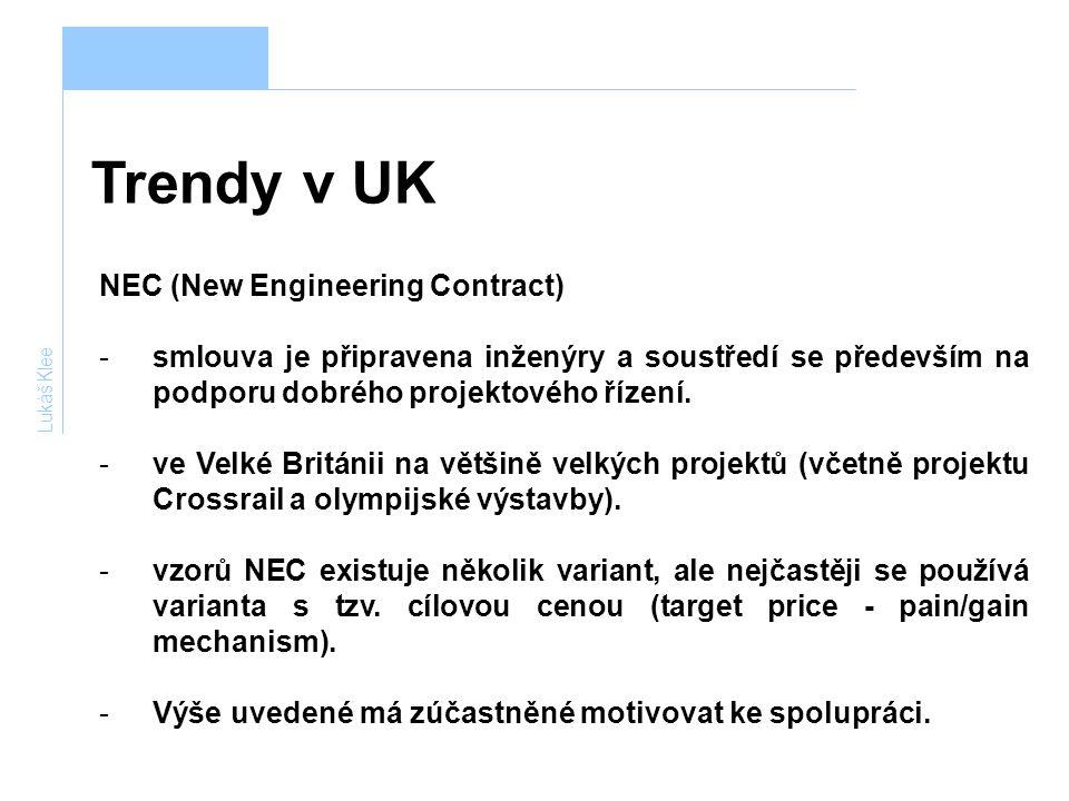 Trendy v UK Lukáš Klee NEC (New Engineering Contract) -smlouva je připravena inženýry a soustředí se především na podporu dobrého projektového řízení.