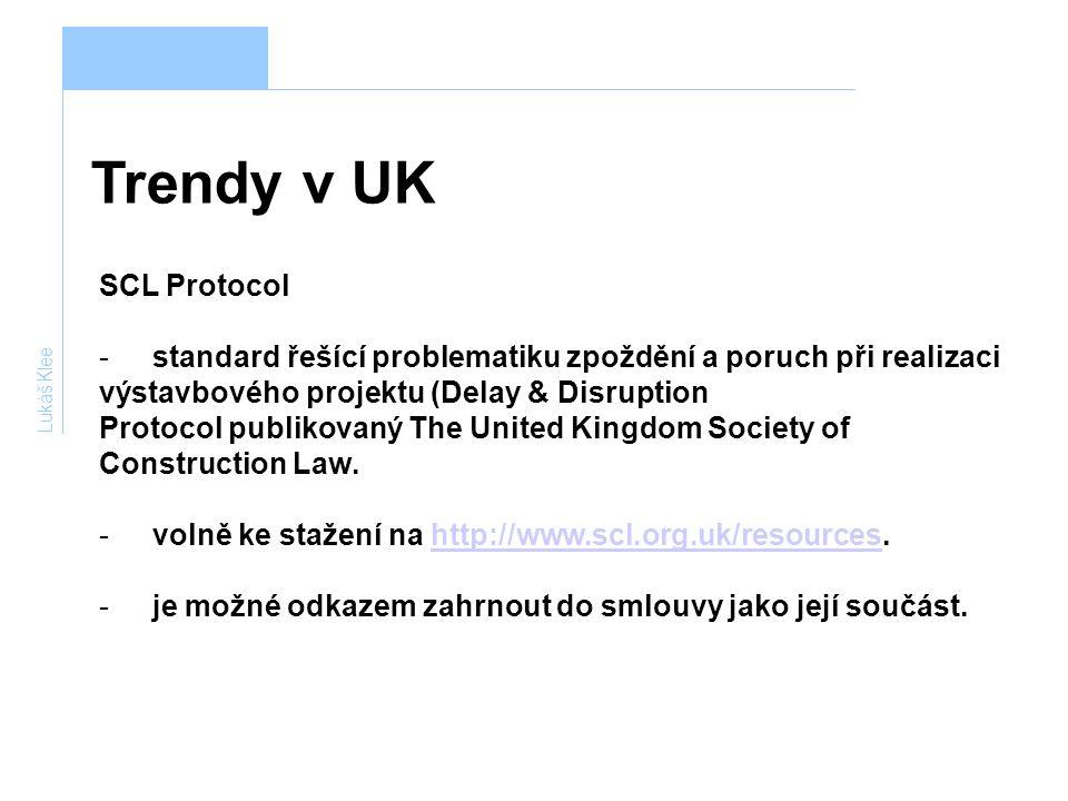 Trendy v UK Lukáš Klee SCL Protocol -standard řešící problematiku zpoždění a poruch při realizaci výstavbového projektu (Delay & Disruption Protocol p