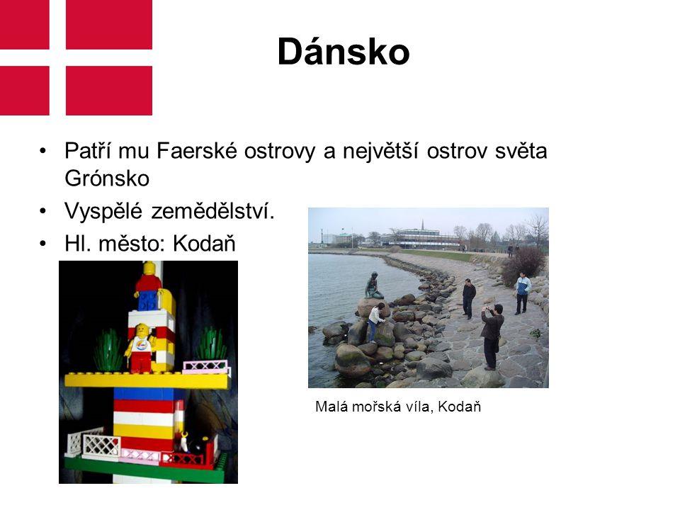 Dánsko Patří mu Faerské ostrovy a největší ostrov světa Grónsko Vyspělé zemědělství. Hl. město: Kodaň Malá mořská víla, Kodaň