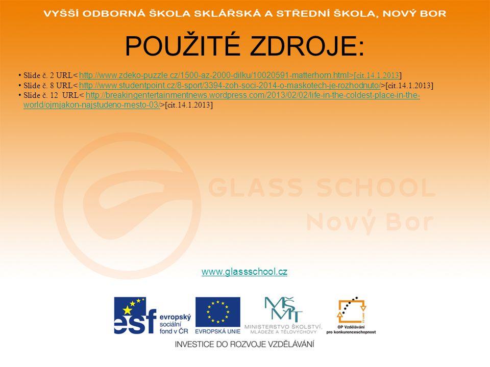 POUŽITÉ ZDROJE: www.glassschool.cz Slide č.