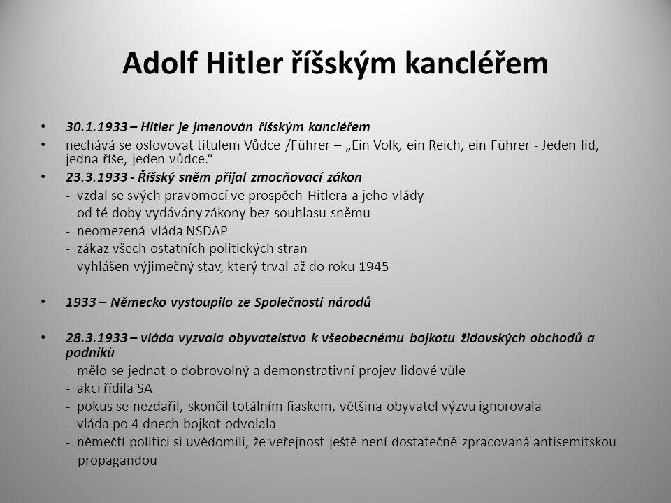 """Adolf Hitler říšským kancléřem 30.1.1933 – Hitler je jmenován říšským kancléřem nechává se oslovovat titulem Vůdce /Führer – """"Ein Volk, ein Reich, ein"""