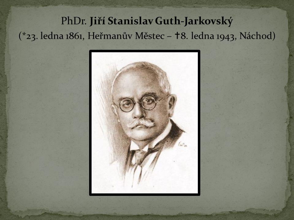 PhDr. Jiří Stanislav Guth-Jarkovský (*23. ledna 1861, Heřmanův Městec –  8. ledna 1943, Náchod)