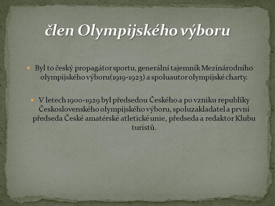 Byl to český propagátor sportu, generální tajemník Mezinárodního olympijského výboru(1919-1923) a spoluautor olympijské charty. V letech 1900-1929 byl