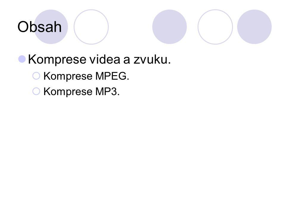 Komprese videa Velký objem přenášených dat Typický televizní signál - běžná evropská norma pracuje s rozlišením 625 řádků na snímek.