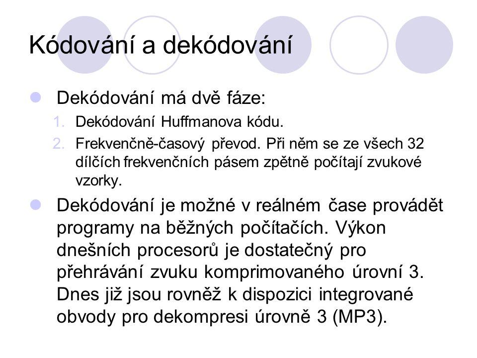 Dekódování má dvě fáze: 1.Dekódování Huffmanova kódu. 2.Frekvenčně-časový převod. Při něm se ze všech 32 dílčích frekvenčních pásem zpětně počítají zv