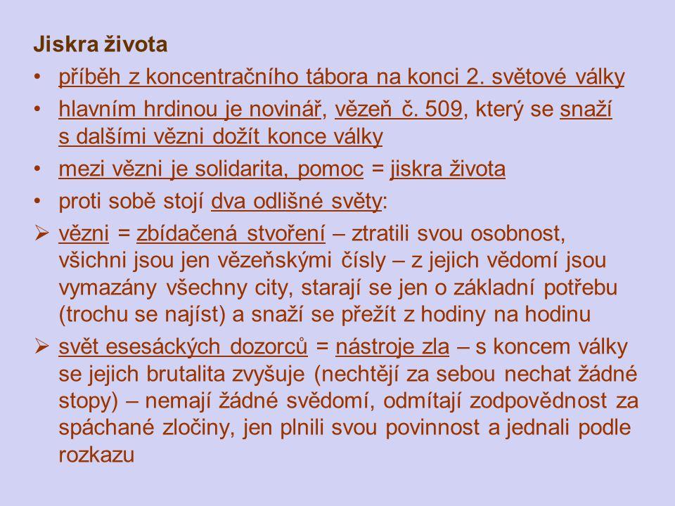 Jiskra života příběh z koncentračního tábora na konci 2.