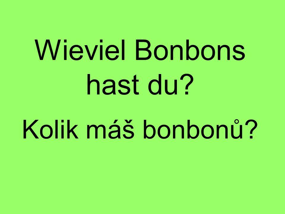 Wieviel Bonbons hast du? Kolik máš bonbonů?