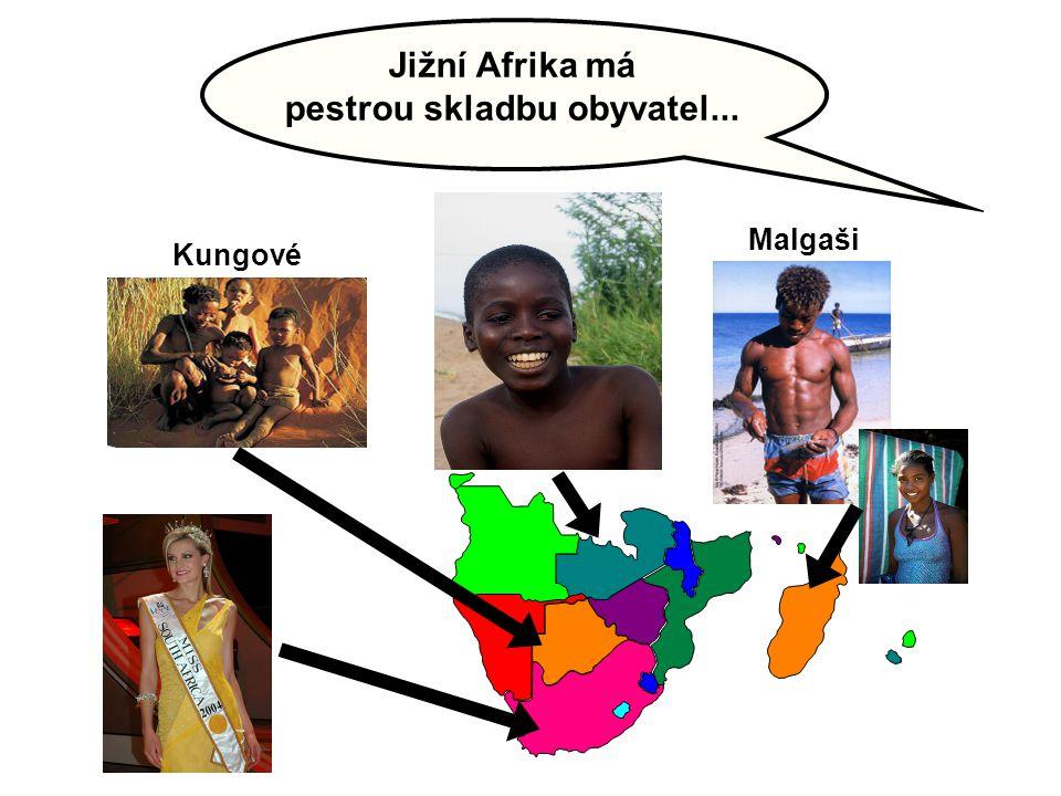 Malgaši Kungové Jižní Afrika má pestrou skladbu obyvatel...
