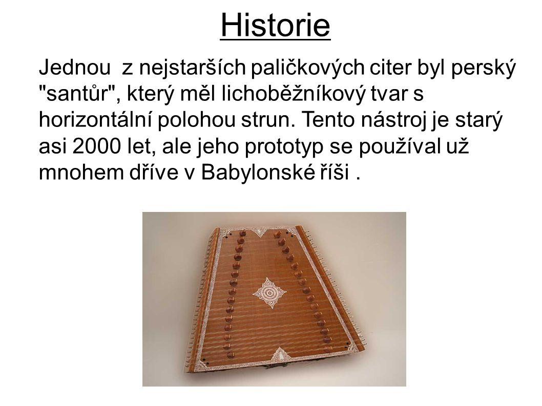 Historie Jednou z nejstarších paličkových citer byl perský