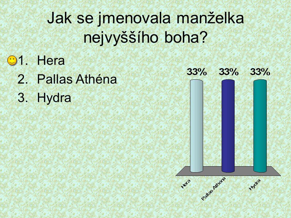 Jak se jmenovala manželka nejvyššího boha? 1.Hera 2.Pallas Athéna 3.Hydra