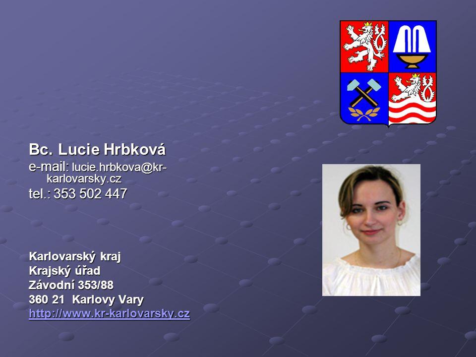 Bc. Lucie Hrbková e-mail: lucie.hrbkova@kr- karlovarsky.cz tel.: 353 502 447 Karlovarský kraj Krajský úřad Závodní 353/88 360 21 Karlovy Vary http://w