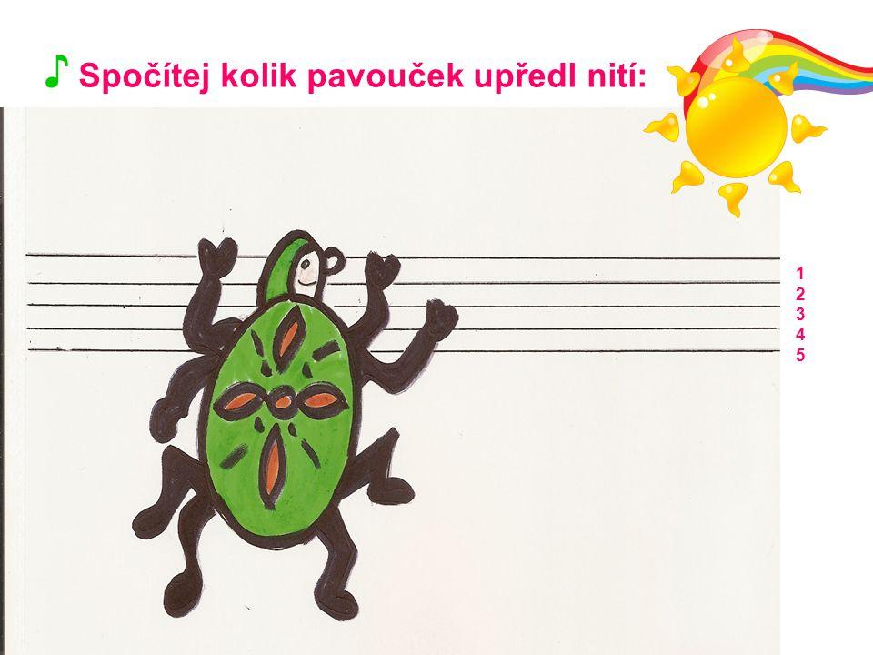 ♪ Spočítej kolik pavouček upředl nití: 1234512345
