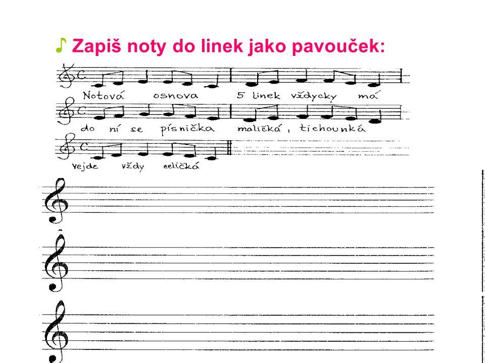 ♪ Vytleskej rytmus písničky: ♪ Spočítej kolik má písnička taktů: ♪ Písničku si zazpíváme spolu s pavoučkem: 5