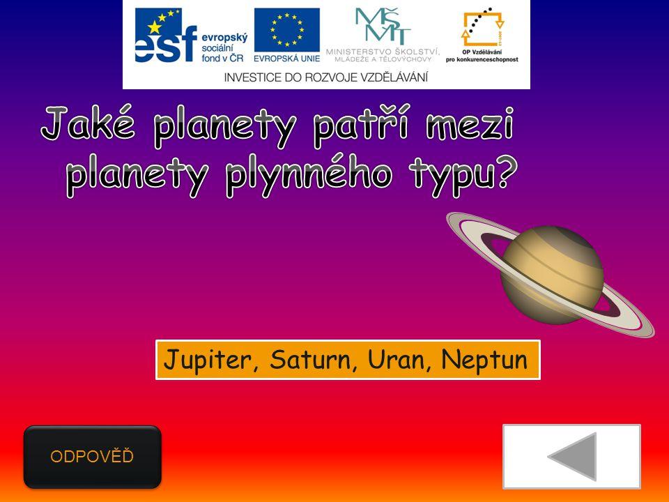 ODPOVĚĎ Jupiter, Saturn, Uran, Neptun