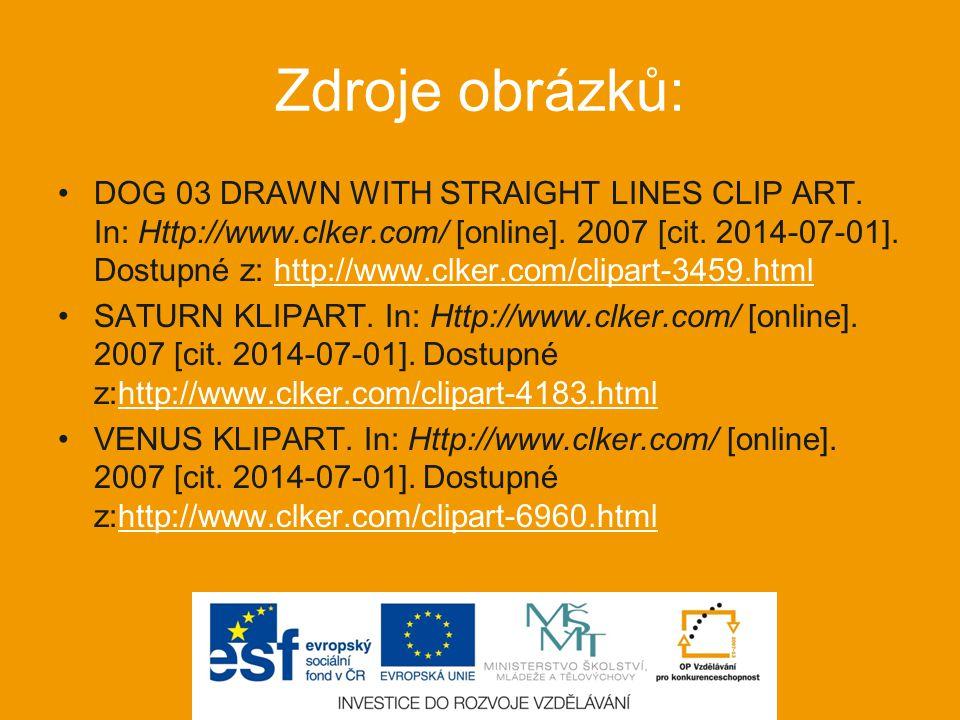 Zdroje obrázků: DOG 03 DRAWN WITH STRAIGHT LINES CLIP ART. In: Http://www.clker.com/ [online]. 2007 [cit. 2014-07-01]. Dostupné z: http://www.clker.co