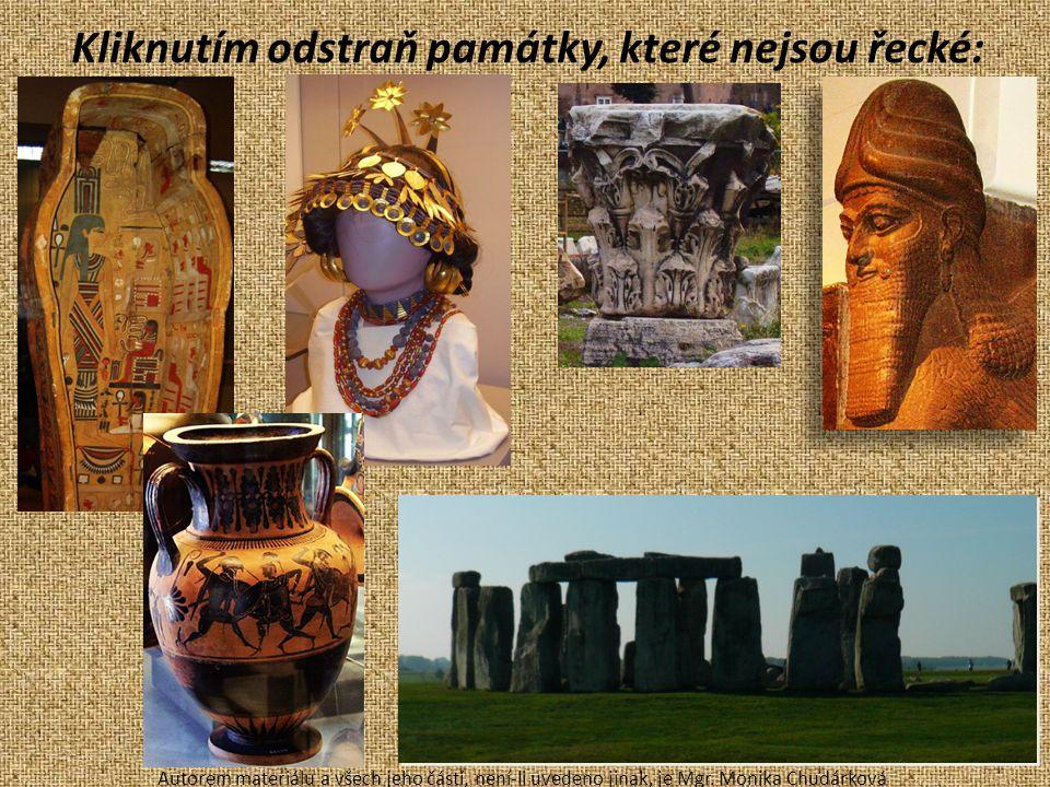 Kliknutím odstraň památky, které nejsou řecké: Autorem materiálu a všech jeho částí, není-li uvedeno jinak, je Mgr. Monika Chudárková