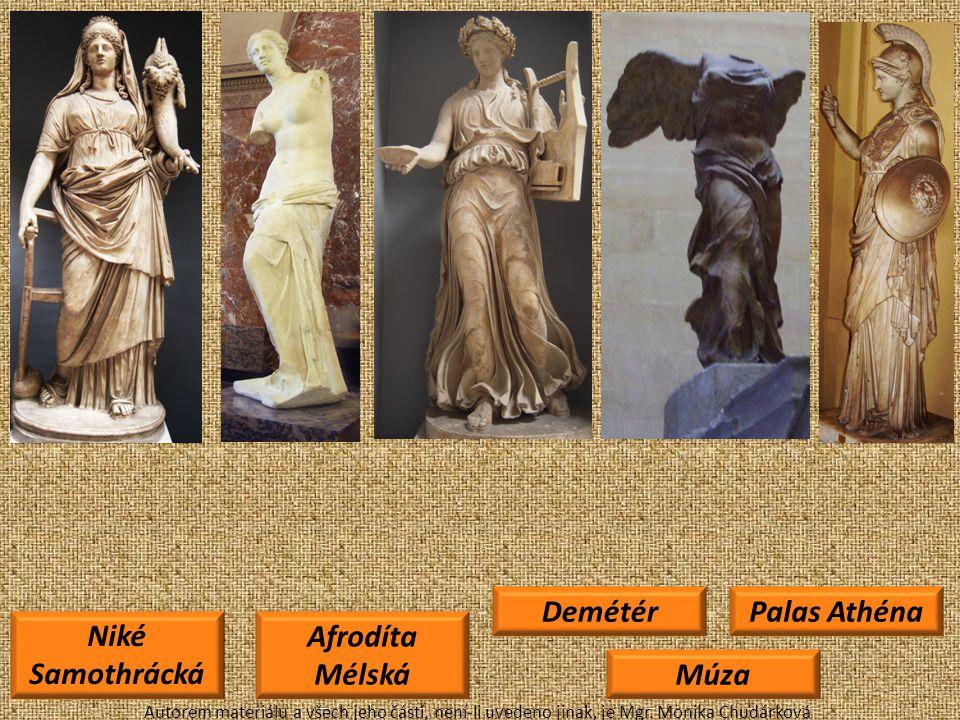 Niké Samothrácká Afrodíta Mélská Demétér Palas Athéna Múza Autorem materiálu a všech jeho částí, není-li uvedeno jinak, je Mgr.