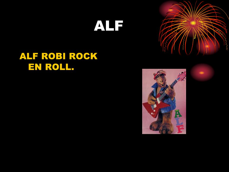 ALF ALF ROBI ROCK EN ROLL.
