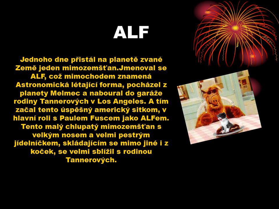 Jednoho dne přistál na planetě zvané Země jeden mimozemšťan.Jmenoval se ALF, což mimochodem znamená Astronomická létající forma, pocházel z planety Melmec a naboural do garáže rodiny Tannerových v Los Angeles.