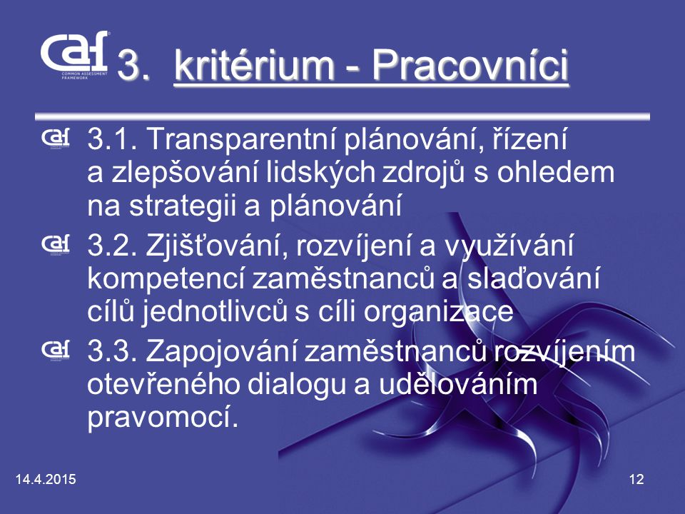 14.4.201512 3.kritérium - Pracovníci kritérium - Pracovnícikritérium - Pracovníci 3.1.