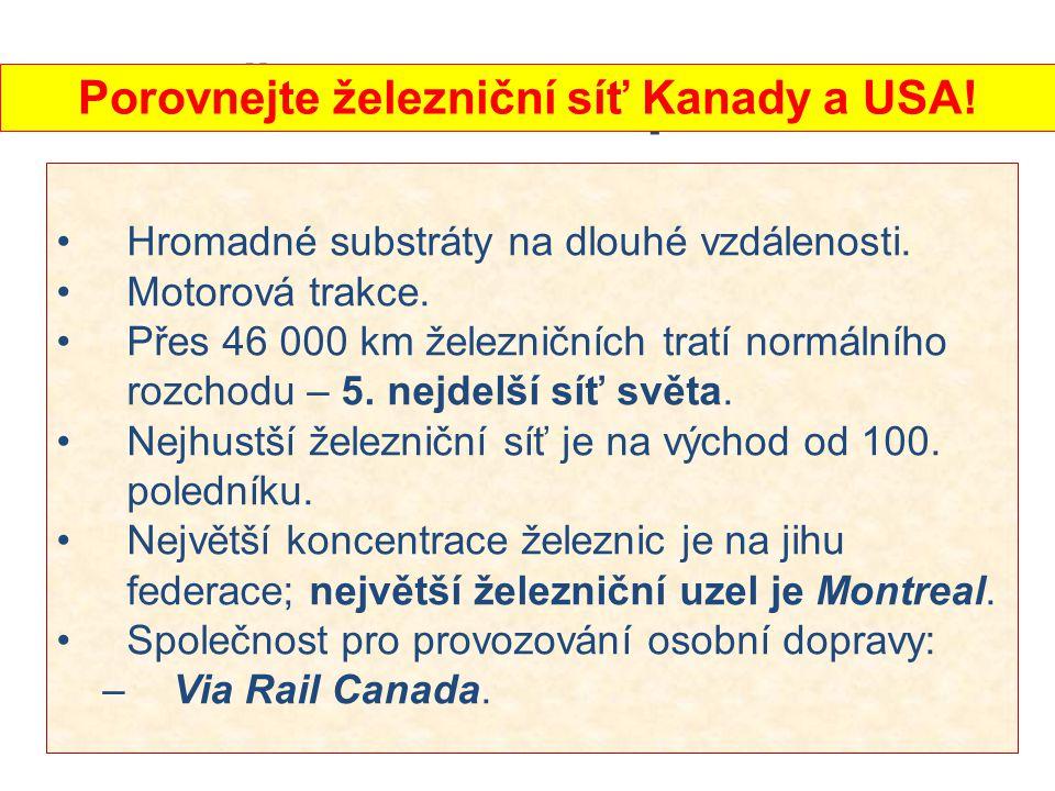 Železniční doprava Hromadné substráty na dlouhé vzdálenosti. Motorová trakce. Přes 46 000 km železničních tratí normálního rozchodu – 5. nejdelší síť