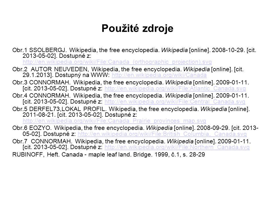 Použité zdroje Obr.1 SSOLBERGJ. Wikipedia, the free encyclopedia. Wikipedia [online]. 2008-10-29. [cit. 2013-05-02]. Dostupné z: http://en.wikipedia.o