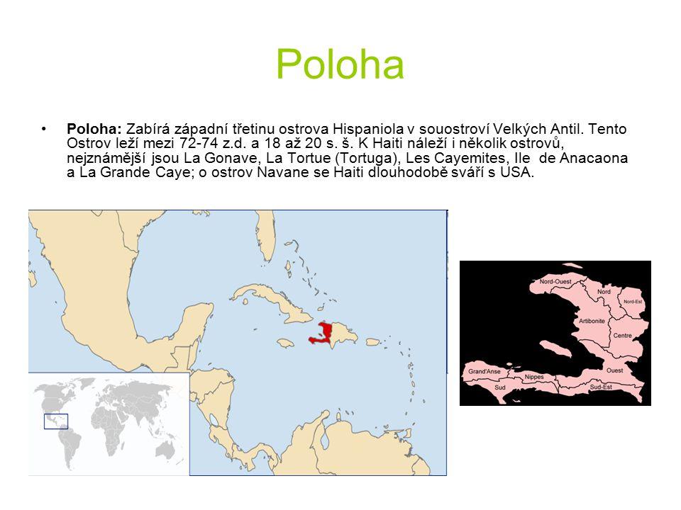 Poloha Poloha: Zabírá západní třetinu ostrova Hispaniola v souostroví Velkých Antil. Tento Ostrov leží mezi 72-74 z.d. a 18 až 20 s. š. K Haiti náleží