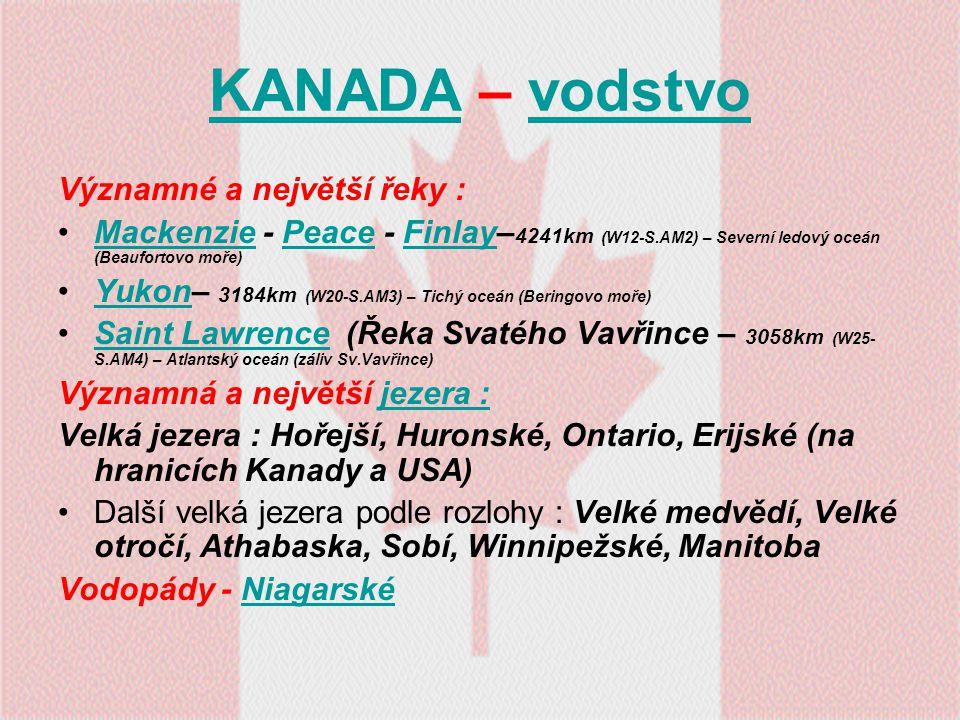 KANADAKANADA – vodstvovodstvo Významné a největší řeky : Mackenzie - Peace - Finlay– 4241km (W12-S.AM2) – Severní ledový oceán (Beaufortovo moře)Macke
