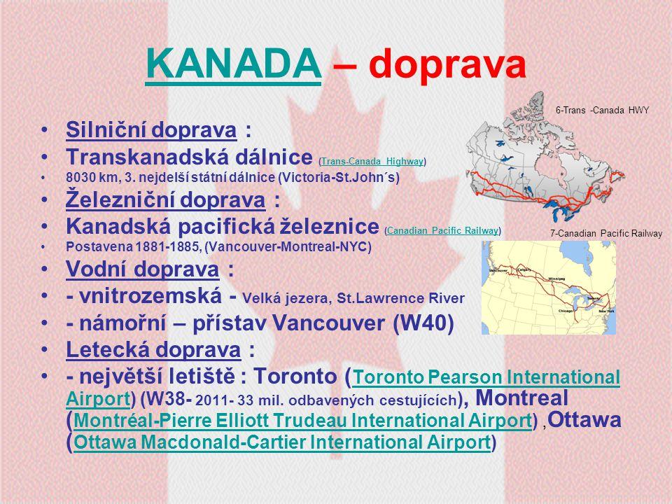 KANADAKANADA – doprava Silniční doprava : Transkanadská dálnice (Trans-Canada Highway)Trans-Canada Highway 8030 km, 3. nejdelší státní dálnice (Victor