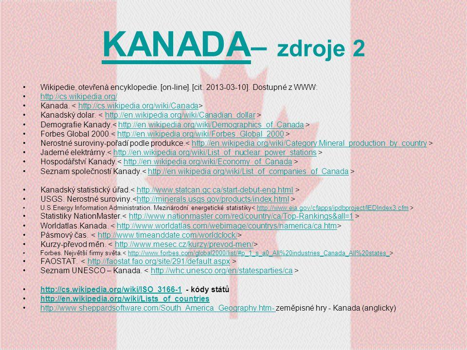 KANADA KANADA – zdroje 2 Wikipedie, otevřená encyklopedie. [on-line]. [cit. 2013-03-10]. Dostupné z WWW: http://cs.wikipedia.org/ Kanada. http://cs.wi
