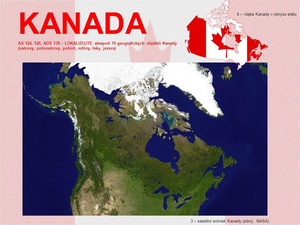 KANADA AS 124, 126, ADS 138 – LOKALIZUJTE alespoň 10 geografických objektů Kanady (ostrovy, poloostrovy, pohoří, nížiny, řeky, jezera) 3 – satelitní s