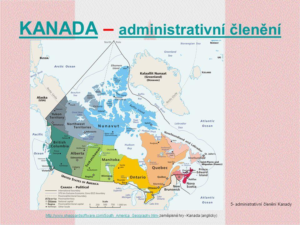 KANADAKANADA – doplňte hlavní města PROVINCIE HL.MĚSTO PROVINCIE HL.MĚSTO Britská KolumbieNewfoundland a Labrador AlbertaNové Skotsko SaskatchewanOstrov prince Edwarda Manitoba TERITORIA HL.MĚSTO OntarioYukon Québec Severozápadní teritoria Nový BrunšvikNunavut