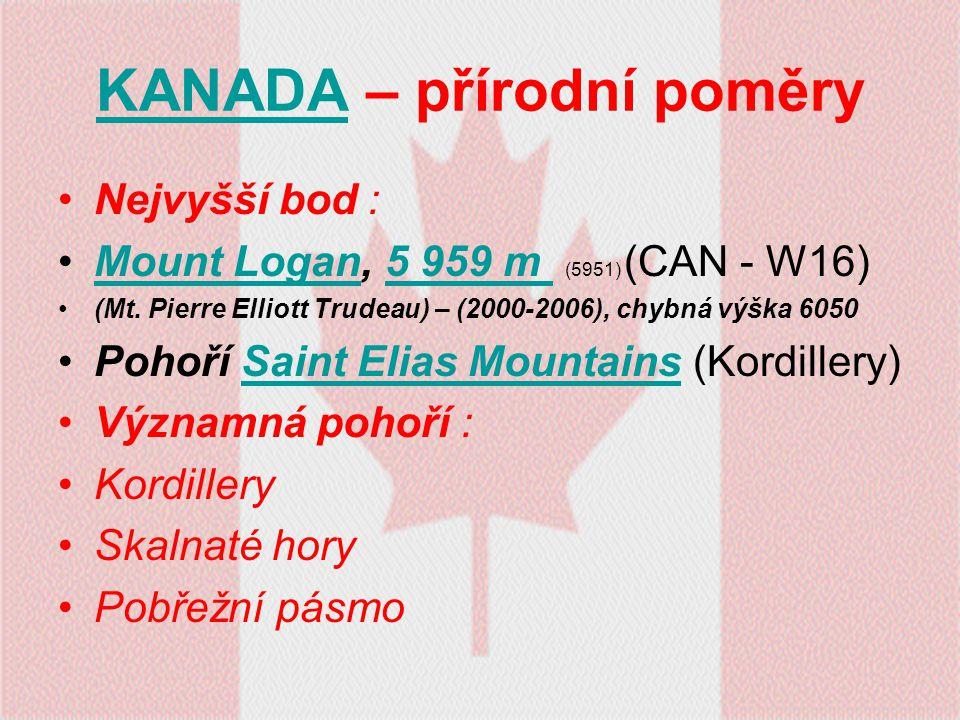 KANADAKANADA – přírodní poměry Nejvyšší bod : Mount Logan, 5 959 m (5951) (CAN - W16)Mount Logan5 959 m (Mt. Pierre Elliott Trudeau) – (2000-2006), ch