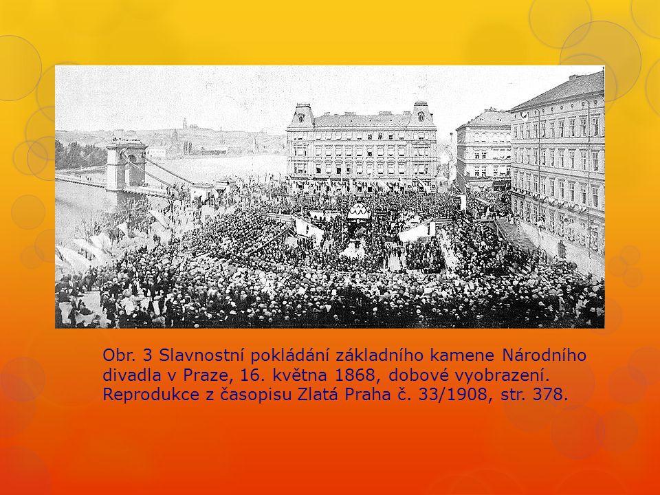 Obr. 3 Slavnostní pokládání základního kamene Národního divadla v Praze, 16.