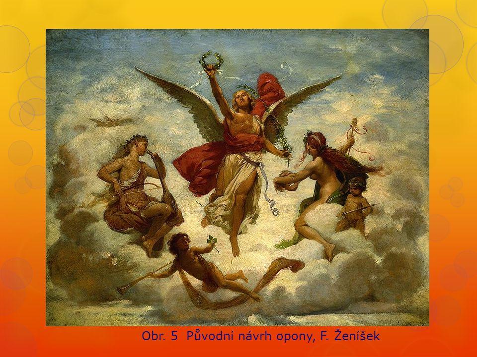 Obr. 5 Původní návrh opony, F. Ženíšek