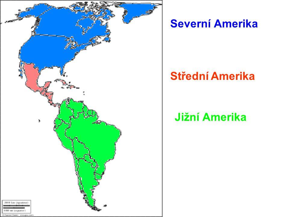 Úkol: Barvami rozděl mapu na Severní, Střední a Jižní Ameriku Severní Amerika Střední Amerika Jižní Amerika